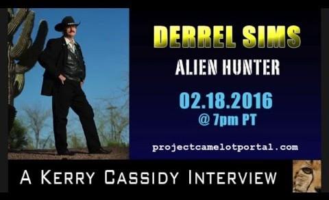 The Alien Hunter - - Kerry Cassidy Interviews Derrel Sims, The Alien Hunter