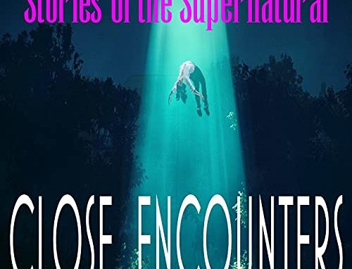 Stories of the Supernatural - Close Encounters