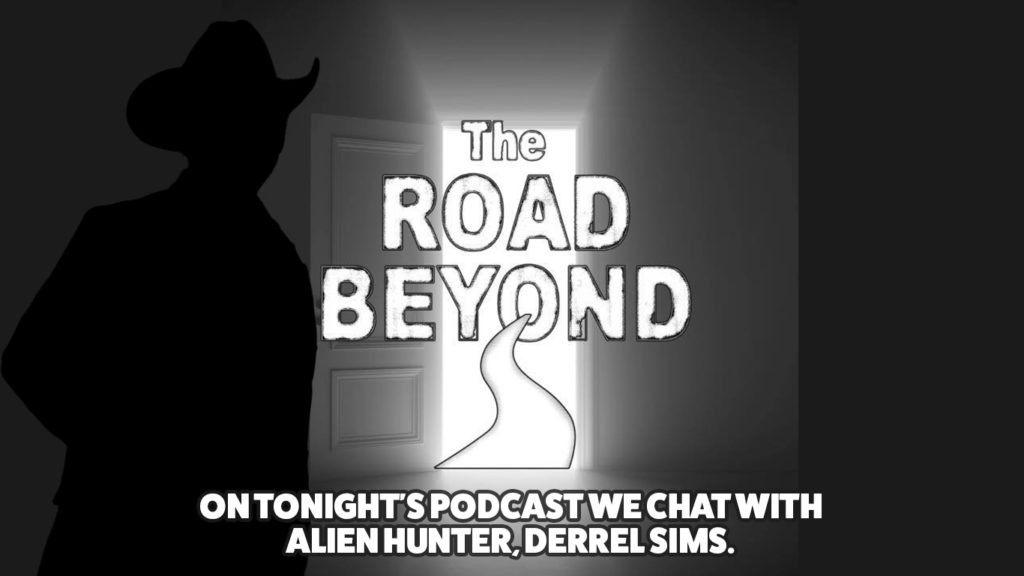 The Alien Hunter - - Captivating 30-minute interview of The Alien Hunter on 'The Road Beyond Podcast'